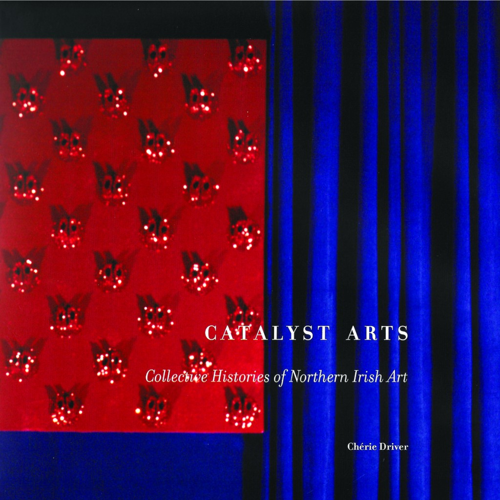 Catalyst Arts: Collective Histories of Northern Irish Art