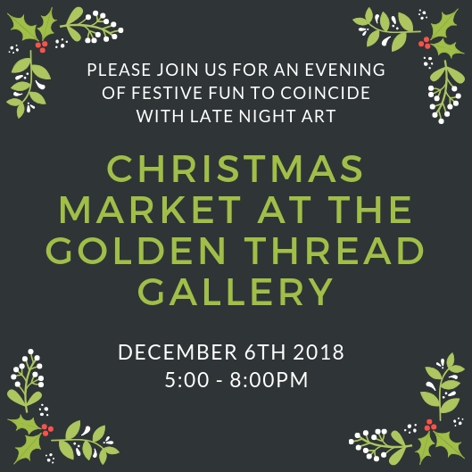 Christmas Market at the Golden Thread Gallery