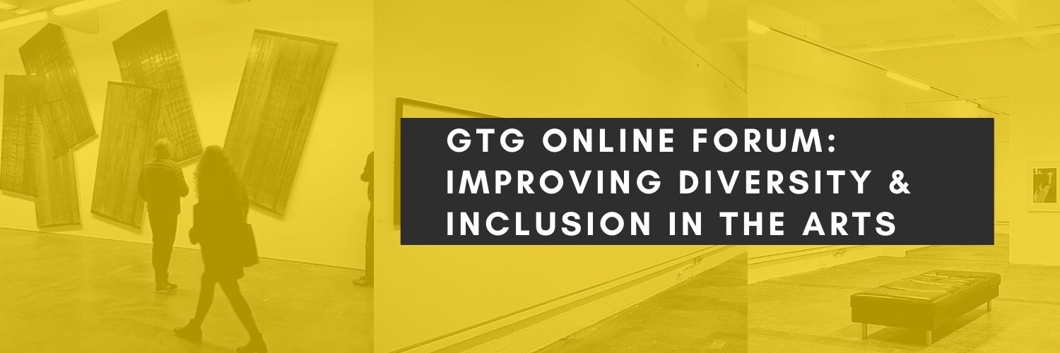 GTG Online Forum Series: Improving Diversity in the Arts